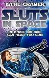 Sluts In Space (Alien Sci-Fi Erotica Book 1)