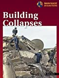 img - for Building Collapses (Manmade Disasters (Lucent)) by Mark Mayell (2004-08-27) book / textbook / text book
