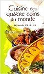 Cuisine des quatre coins du monde : 3...