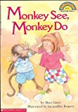 Monkey See, Monkey Do (Hello Reader!, Level 1) (0785703624) by Gave, Marc