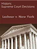 Lochner v. New York 198 U.S. 45 (1905) (50 Most Cited Cases)
