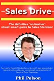 img - for Sales Drive: Sales Drive: the definitive 'no-brainer' street smart guide to Sales Stardom! book / textbook / text book