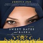 Sweet Dates in Basra: A Novel | Jessica Jiji