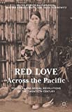 img - for Red Love Across the Pacific: Political and Sexual Revolutions of the Twentieth Century book / textbook / text book