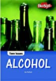 img - for Alcohol (Teen Issues) (Teen Issues) book / textbook / text book
