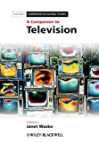 A Companion to Television (Blackwell Companions in Cultural Studies)