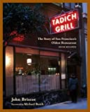 img - for Tadich Grill: The Story of San Francisco's Oldest Restaurant, With Recipes by Briscoe, John(October 21, 2002) Hardcover book / textbook / text book