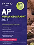 img - for Kaplan AP Human Geography 2015 (Kaplan Test Prep) book / textbook / text book