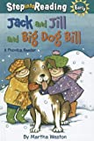 Jack and Jill and Big Dog Bill: A Phonics Reader (Step Into Reading - Level 1 - Quality) (1606869353) by Weston, Martha