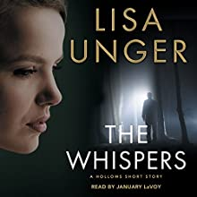 The Whispers: A Hollows Short Story (       UNABRIDGED) by Lisa Unger Narrated by January LaVoy