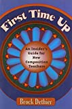 img - for First Time Up: An Insider'S Guide For New Composition Teachers 1st edition by Dethier, Brock (2005) Paperback book / textbook / text book