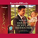 Her Little Secret, His Hidden Heir Audiobook by Heidi Betts Narrated by Laurence Bouvard