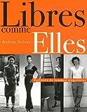 echange, troc Audrey Pulvar - Libre comme Elles : Portraits de femmes singulières
