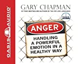 img - for Anger: Handling a Powerful Emotion in a Healthy Way By Gary Chapman(A)/Gary Chapman(N) [Audiobook] book / textbook / text book