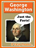 George Washington - Just the Facts! Amazing Facts and Photos - Biography Books for Kids.