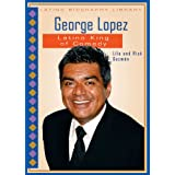George Lopez: Latino King of Comedy (Latino Biography Library)