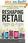 Reshaping Retail: Why Technology Is T...