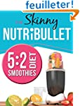 The Skinny NUTRiBULLET 5:2 Diet Smoot...
