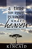 img - for A Time for Every Purpose Under Heaven (One Woman's Trip to Africa - My Story) book / textbook / text book