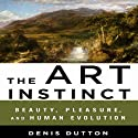 The Art Instinct: Beauty, Pleasure, and Human Evolution (       UNABRIDGED) by Denis Dutton Narrated by P. J. Ochlan