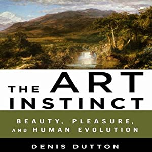 The Art Instinct: Beauty, Pleasure, and Human Evolution | [Denis Dutton]