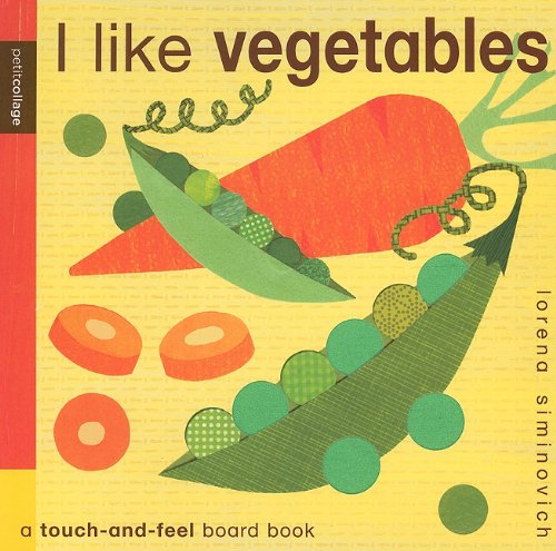 I Like Vegetables: Petit Collage