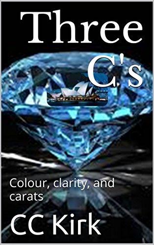 Three C's: Colour, clarity, and carats (Treasure Hunters Book 1) PDF