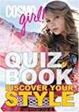 The Editors of Cosmogirl! CosmoGIRL! Quiz Book: Discover Your Style