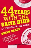 Brian Reade 44 Years With The Same Bird: A Liverpudlian Love Affair
