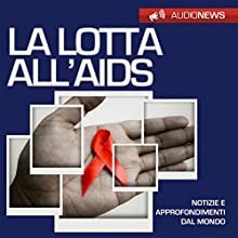 La lotta all'AIDS Audiobook by Andrea Lattanzi Barcelò Narrated by Maurizio Cardillo