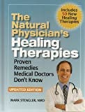 img - for The Natural Physician's Healing Therapies: Proven Remedies Medical Doctors Don't Know, Updated Edition (Includes 50 New Healing Therapies) book / textbook / text book