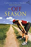 The Off Season (Dairy Queen) by Catherine Gilbert Murdock