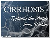 CIRRHOSIS Fighting the Battle from Within