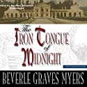 The Iron Tongue of Midnight (       UNABRIDGED) by Beverle Graves Myers Narrated by Geoffrey Blaisdell