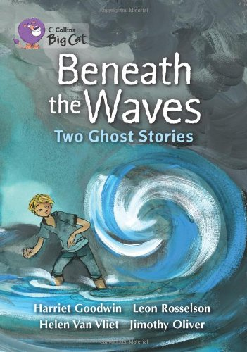 Beneath the Waves: Two Ghost Stories (Collins Big Cat) PDF