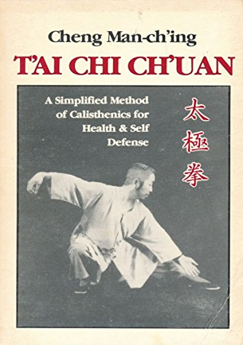 tai-chi-chuan-a-simplified-method-of-calisthenics-for-health-self-defense-english-edition