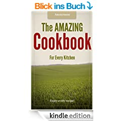 The AMAZING Cookbook For Every Kitchen: [Illustrated] (English Edition)