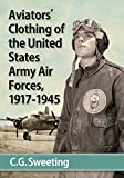 img - for Aviators' Clothing of the United States Army Air Forces, 1917-1945 book / textbook / text book