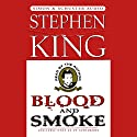 Blood and Smoke Audiobook by Stephen King Narrated by Stephen King
