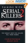 Talking With Serial Killers 2: The Wo...
