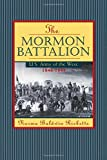 Mormon Battalion: United States Army of the West, 1846-1848
