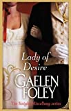 Gaelen Foley Lady Of Desire: Number 4 in series (Knight Miscellany)