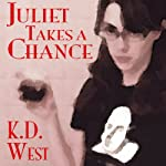 Juliet Takes a Chance: Juliet Takes Flight, Book 4 | K. D. West