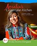 Amalia's Guatemalan Kitchen - Gourmet Cuisine with a Cultural Flair