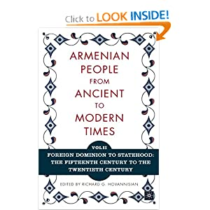 The Armenian People From Ancient to Modern Times, Volume II: Foreign Dominion to Statehood: The Fifteenth Century to the Twentieth Century Richard G. Hovannisian