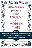 img - for The Armenian People From Ancient to Modern Times, Volume II: Foreign Dominion to Statehood: The Fifteenth Century to the Twentieth Century book / textbook / text book