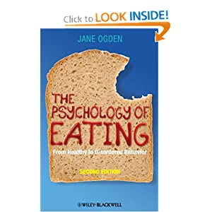 The Psychology of Eating: From Healthy to Disordered Behavior [Paperback]