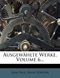 img - for Ausgew hlte Werke, Volume 6... (German Edition) book / textbook / text book