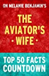The Aviator's Wife: Top 50 Facts Coun...