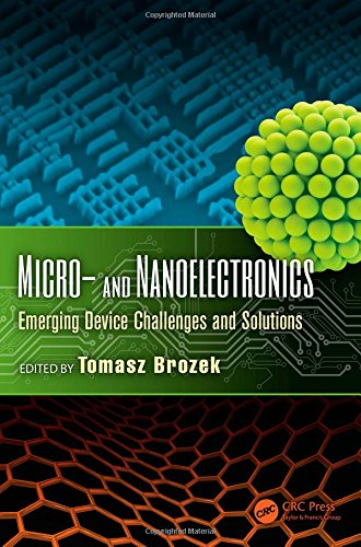 Micro- and Nanoelectronics: Emerging Device Challenges and Solutions (Devices, Circuits, and Systems)